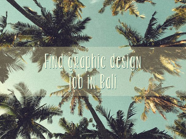 Finding a job in graphic design in Bali